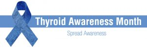Thyroid Awareness Month – Life After Thyroid Lobectomy