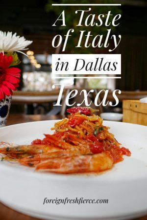 A Taste of Italy in Dallas Texas