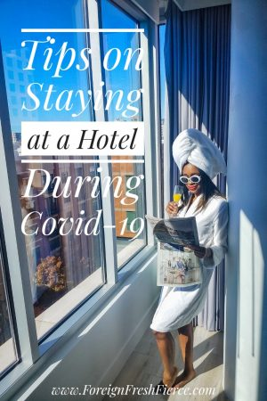 Tips on Staying at a Hotel During Covid-19