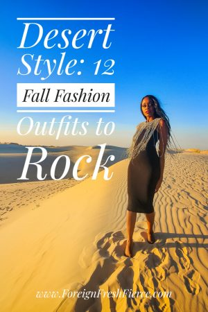 Desert Style: 12 Fall Fashion Outfits to Rock